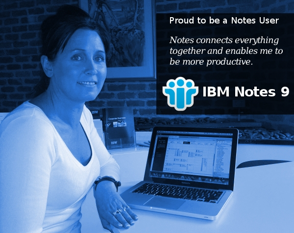 IBM Notes 9.0 - Proud to be a Notes User: Notes connects everything together and enables me to be more productive.